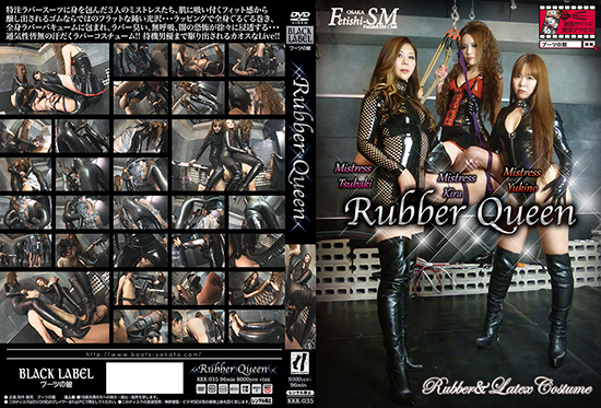 KKK-035 Rubber Queen